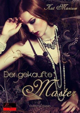 Der gekaufte Master  by  Kat Marcuse
