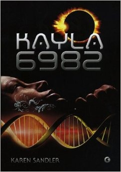 Kayla 6982 (Tankborn #1)  by  Karen Sandler