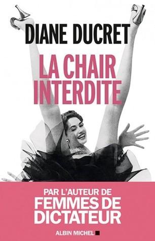 La Chair interdite  by  Diane Ducret