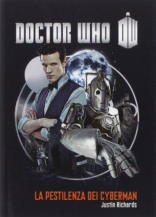 Doctor Who: la pestilenza dei cybermen Justin Richards