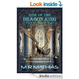 Dragoneers 5 - Rise of the Dragon King Dragoneer Saga (Book 5) M.R. Mathias