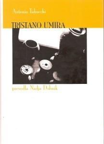 Tristano umira : zgodba nekega življenja Antonio Tabucchi