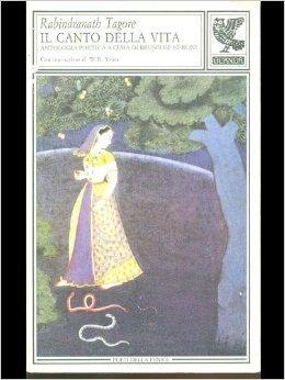 Il canto della vita Rabindranath Tagore
