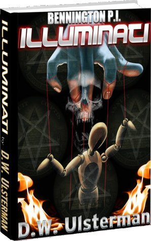 Illuminati (Bennington. #4)  by  D.W. Ulsterman