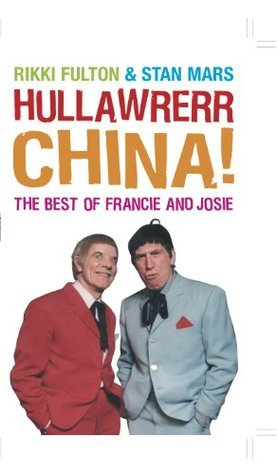 Hullawrerr China!: The Best of Francie and Josie Rikki Fulton