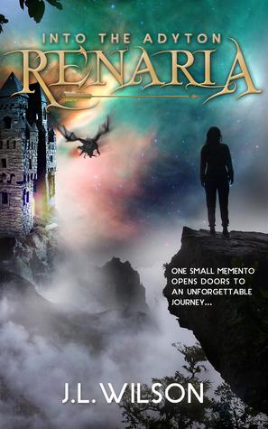 Renaria - Into the Adyton (Renaria, #1)  by  J.L.    Wilson