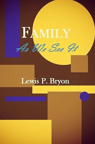 Family as We See It  by  Lewis P. Bryon