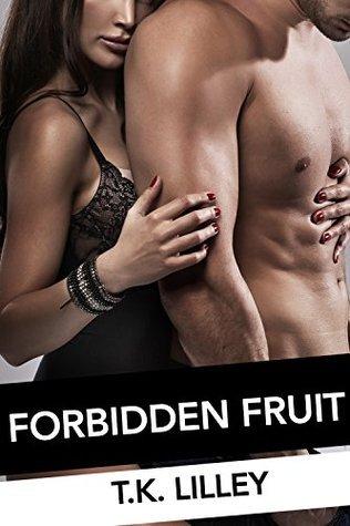 Forbidden Fruit T.K. Lilley