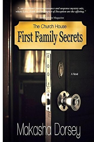 First Family Secrets (The Church House Book 1)  by  Makasha Dorsey
