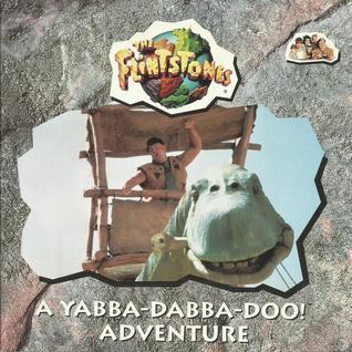 The Flintstones: A Yabba-Dabba-Doo! Adventure Wendy S. Larson