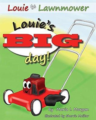 Louies Big Day Maria I. Morgan