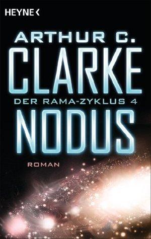 Nodus: Der Rama-Zyklus Band 4 - Roman  by  Arthur C. Clarke