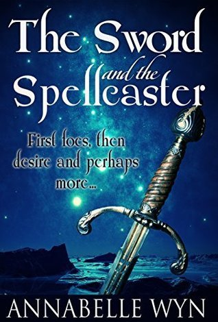 The Sword And The Spellcaster Annabelle Wyn