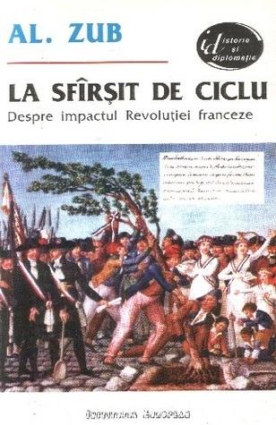 La sfîrșit de ciclu: despre impactul Revoluției franceze  by  Alexandru Zub