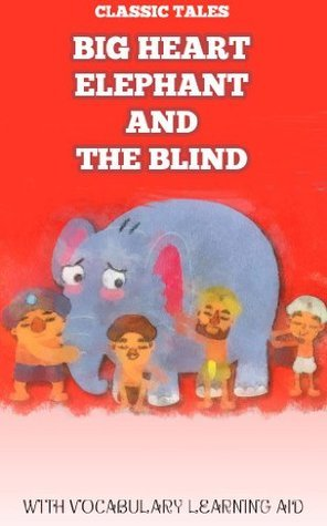 The Big Heart Elephant and the Blind (with Vocabulary Aid for Kids of Young Ages 4-8) Paprika Sand