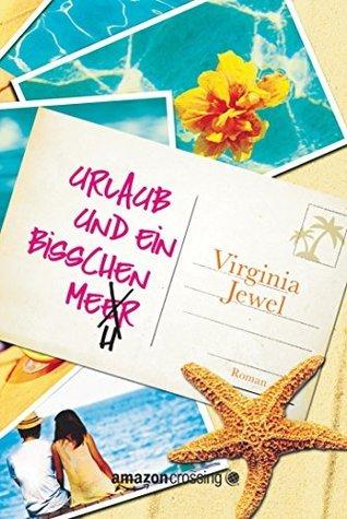 Urlaub und ein bisschen Mehr  by  Virginia Jewel