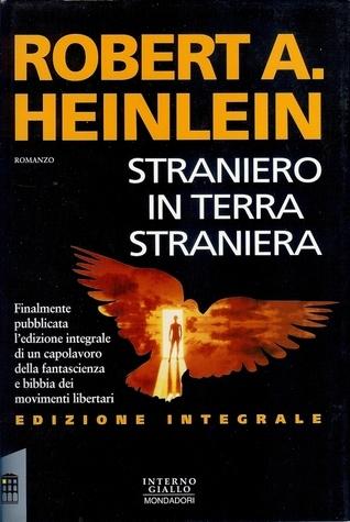 Straniero in Terra Straniera Robert A. Heinlein