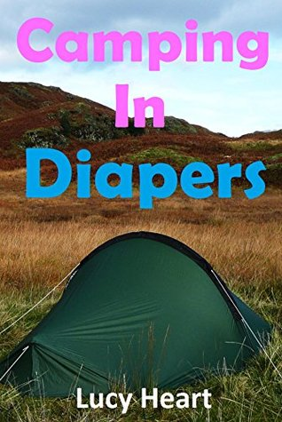 Camping in Diapers  by  Lucy Heart