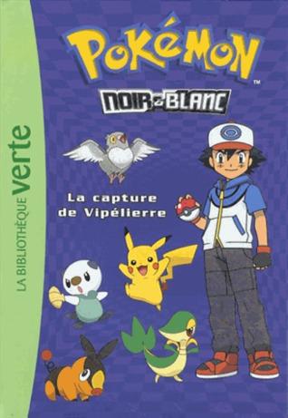 La capture de Vipélierre (Pokémon noir et blanc, #4) Natacha Godeau