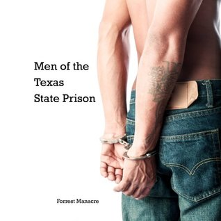 Men of the Texas State Prison: Prisoners Downlow (Str8 Studs Downlow Book 49)  by  Forrest Manacre