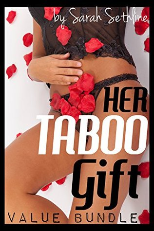 Her Taboo Gift (5-Book VALUE BUNDLE) Sarah Sethline