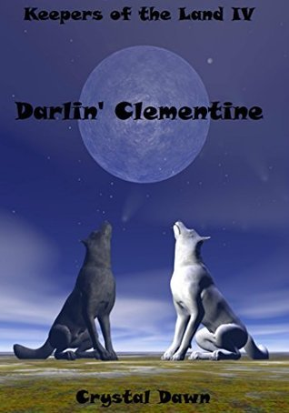 Darlin Clementine (Keepers of the Land #4) Crystal Dawn