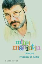 Despre mască şi iluzie Mihai Măniuţiu