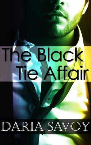 The Black Tie Affair  by  Daria Savoy