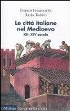Le città italiane nel Medioevo. XII-XIV secolo  by  Franco Franceschi