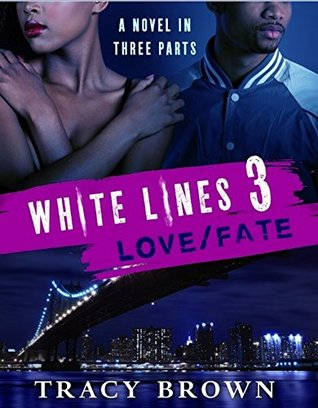 White Lines 3: Love/Fate Tracy Brown