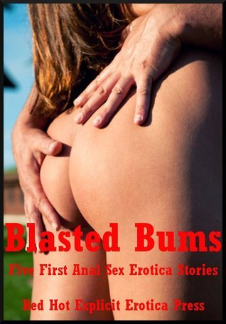 Blasted Bums: Five First Anal Sex Erotica Stories  by  Andi Allyn