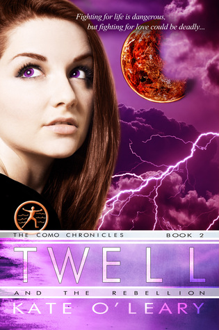 Twell & The Rebellion (The Como Chronicles #2) Kate  OLeary