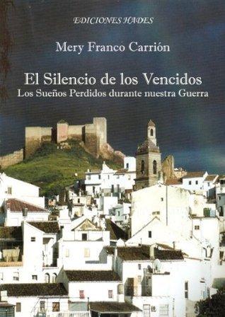 El Silencio de los Vencidos  by  Mery Franco Carrión