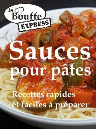 JeBouffe Express Sauces pour pates. Recettes rapides et faciles à préparer  by  Edith Tremblay
