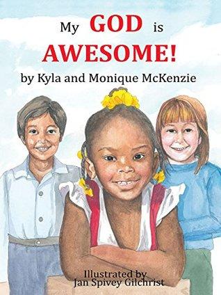 My God is Awesome!  by  Kyla McKenzie