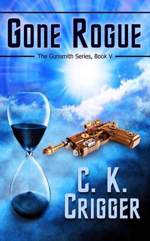 Gone Rogue (The Gunsmith, #5)  by  C.K. Crigger