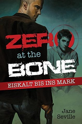 Zero at the Bone: Eiskalt bis ins Mark  by  Jane Seville