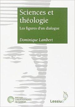 Sciences et théologie: Les figures dun dialogue Dominique Lambert