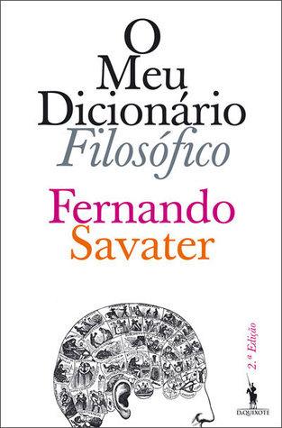 O Meu Dicionário Filosófico  by  Fernando Savater