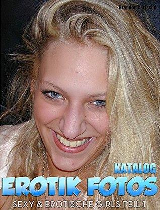 Erotik Fotos Sex Katalog 1 Junge Girls nackt & geil Busen & Popo Bilder Ebook: Sexy Amateure und junge Mädchen Striptease Bilder - 50 Titel von Brandon Carlscon Brandon Carlscon