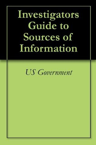 Investigators Guide to Sources of Information Us Government