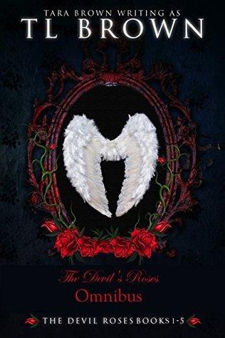The Devils Roses Omnibus (The Devils Roses, #1-5)  by  Tara Brown
