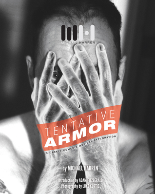 Tentative Armor: A Darkly Comedic Musical Exploration  by  Michael Harren
