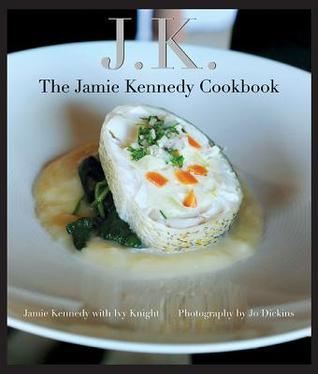 JK: The Jamie Kennedy Cookbook Jamie Kennedy