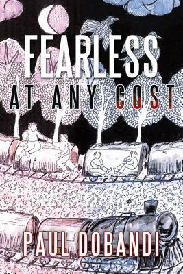 Fearless At Any Cost  by  Paul Dobandi