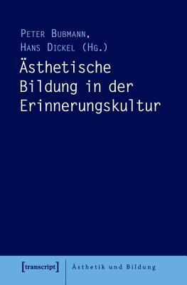 Asthetische Bildung in Der Erinnerungskultur  by  Peter Bubmann