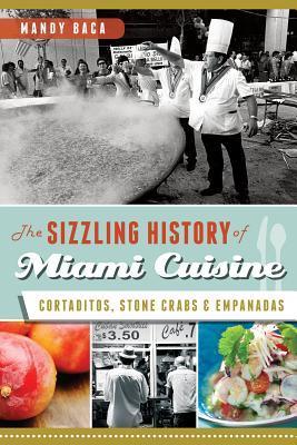 The Sizzling History of Miami Cuisine: Cortaditos, Stone Crabs & Empanadas  by  Mandy Baca