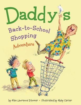 Daddys Back-to-School Shopping Adventure Alan Sitomer