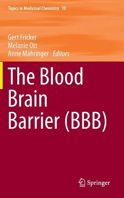 The Blood Brain Barrier  by  Gert Fricker