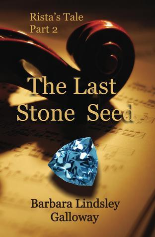 Ristas Tale Part 2: The Last Stone Seed Barbara Lindsley Galloway